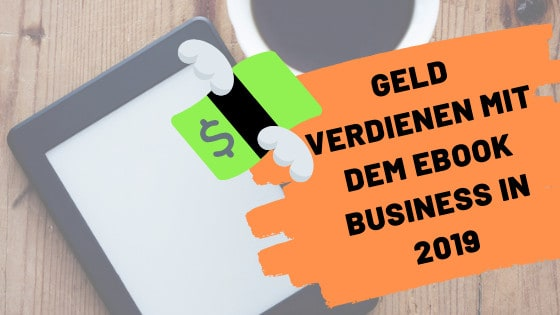 Wie man in 2019 Geld mit dem Amazon Kindle Business verdient