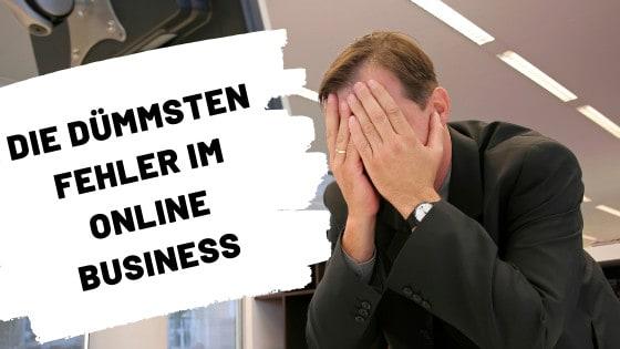 Die dümmsten Fehler im Online Business