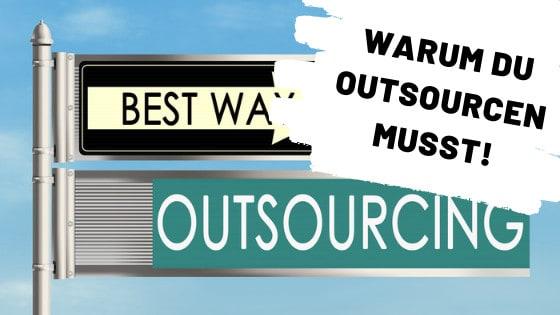 Outsourcing – wieso du unbedingt outsourcen solltest!