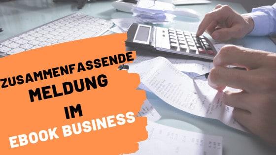 Zusammenfassende Meldung im Online Business, Zusammenfassende Meldung eBook Business, Zusammenfassende Meldung & steuern amazon kdp