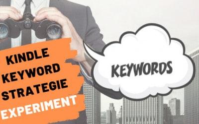 Optimale Kindle Keyword Strategie – Experiment