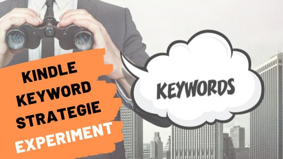 Optimale Kindle Keyword Strategie – Experiment