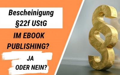 Bescheinigung §22f UStG im eBook Selfpublishing?
