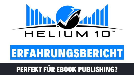 Helium 10 Erfahrungsbericht: Tool für das eBook Publishing Business?
