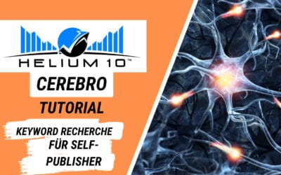 Helium 10 Cerebro Tutorial für Self-Publisher – Keyword Tool im Test