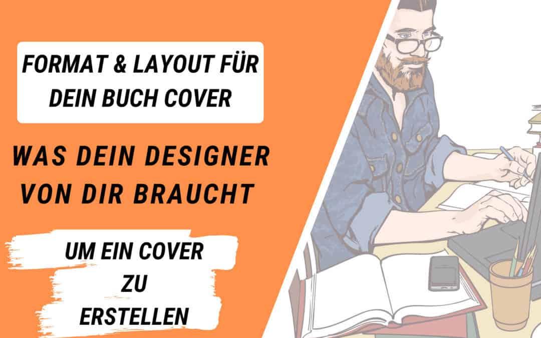 Was dein Cover Designer von dir braucht – Format und Layout deines Covers
