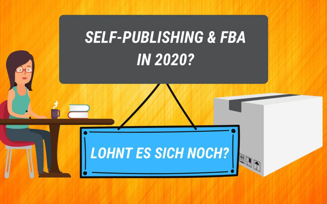 Funktionieren Self-Publishing und FBA in 2020?