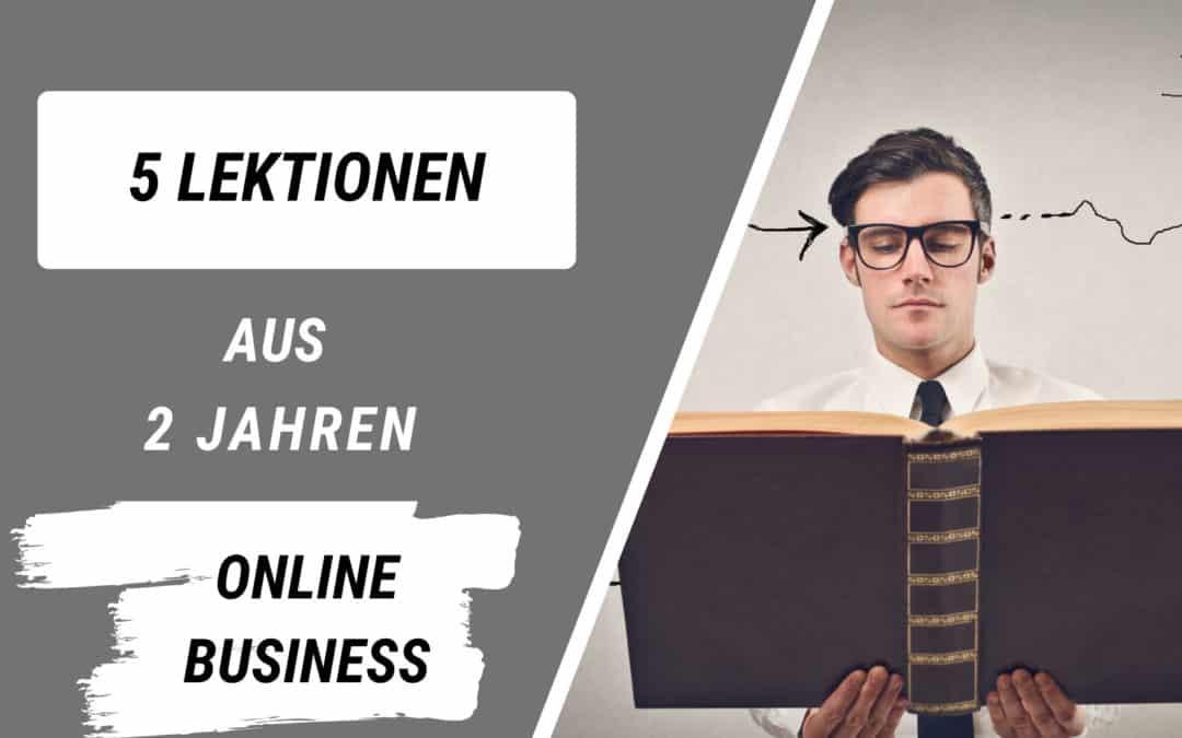 5 Dinge, die ich in 2 Jahren Online Business gelernt habe