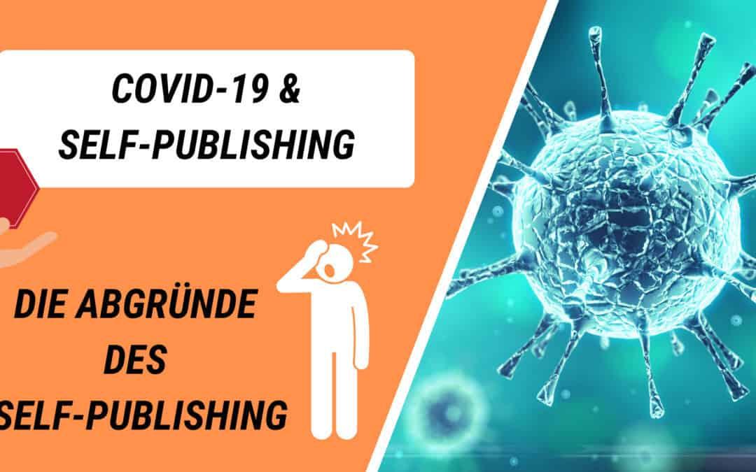 COVID-19 und Self-Publishing – Die Abgründe des Self-Publishing