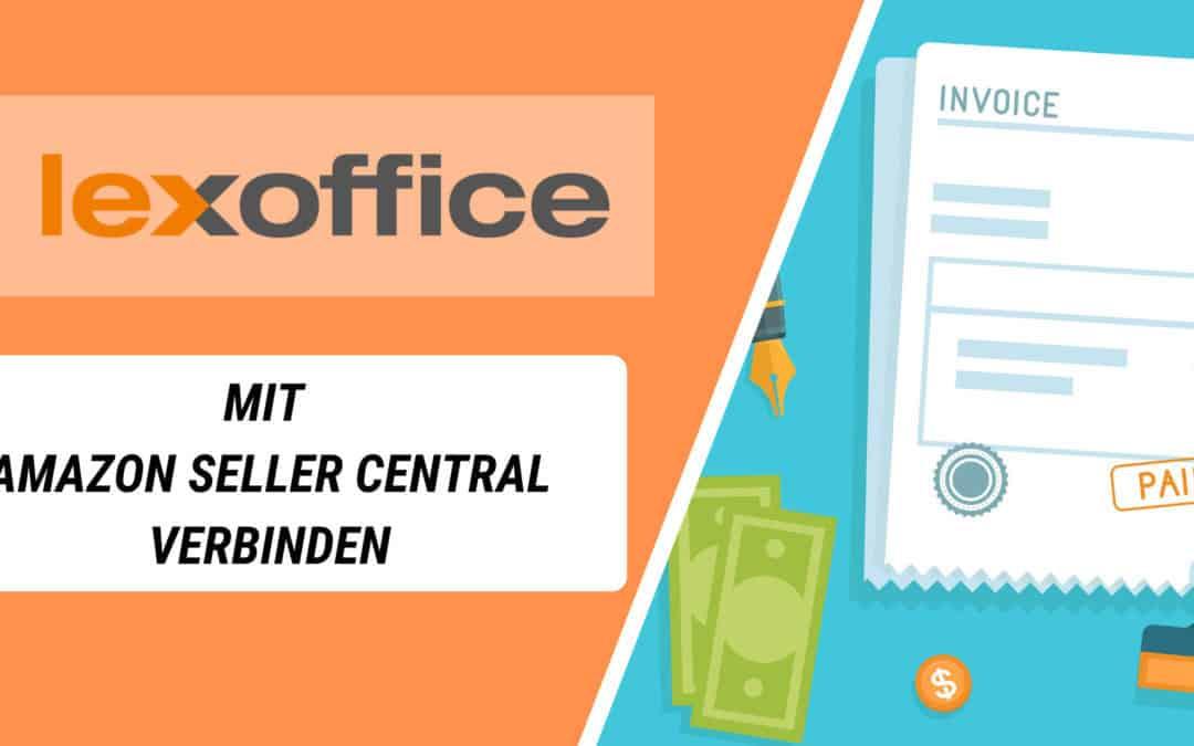 Buchhaltungsprogramm Lexoffice mit Seller Central Account verbinden und nutzen